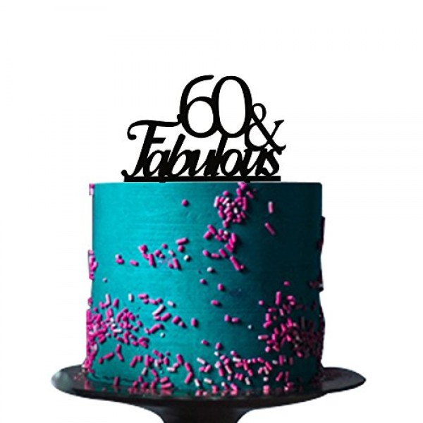 Black acrylic 60 & fabulous cake topper for 60th birthday party ...