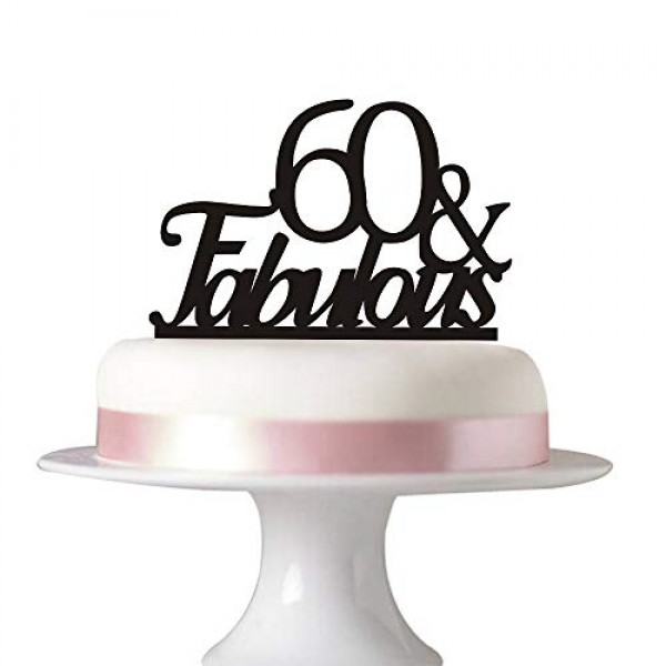 60 & fabulous cake topper for 60th birthday party decorations ac...